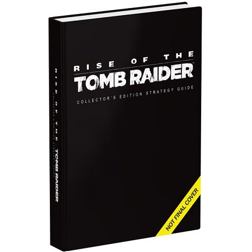 Rise of the Tomb Raider Collectors Hardback Guide